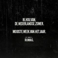 Ik hou van de Nederlandse zomer. Mooiste week van het jaar.