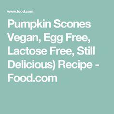 Pumpkin Scones Vegan, Egg Free, Lactose Free, Still Delicious) Recipe - Food.com