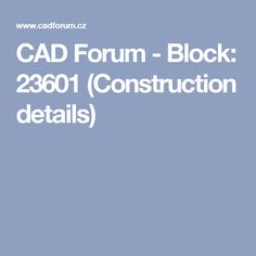 CAD Forum - Block: 23601 (Construction details)