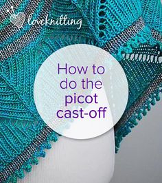 How to do the picot cast-off - LoveKnitting tutorial