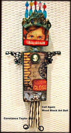 Call Again (Wood block art doll ) by constancetaylor, via Flickr Lover-Lees Mixed Media Art Doll Class, student sample @Constance Taylor.  ♥♥♥