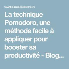 La technique Pomodoro, une méthode facile à appliquer pour booster sa productivité - Blog du Modérateur
