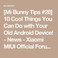 [Mi Bunny Tips #28] 10 Cool Things You Can Do with Your Old Android Device! - News -  Xiaomi MIUI Official Forum -  Mobile