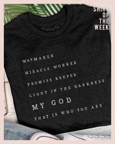 Shirt Of The Week - Waymaker – Crazy Cool Threads Vinyl Shirts, Mom Shirts, Cute Shirts, T Shirts For Women, Christian Tee Shirts, Christian Clothing, Estilo Dark, Jesus Shirts, Diy Shirt