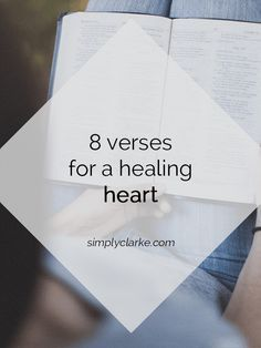 8 Verses for a Healing Heart - Simply Clarke - Broken hearted? Will your heart be fixed? Mend it here... http://www.psychicinstantmessaging.co.uk/pimpin2