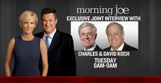 """Morning Joe's Pro-Koch Coverage Pays Off With """"Exclusive, First-Ever Joint Interview"""""""