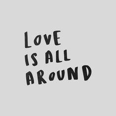 Love is all around quote Boy Quotes, Couple Quotes, Short Quotes, Film Love Actually, Love Is All, Ego Vs Soul, Quotes White, Knowing Your Worth, Pretty Quotes