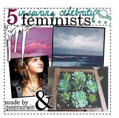 """""""5 inspiring celebrity FEMINISTS"""" by qveenxirwin ❤ liked on Polyvore featuring Milu, Emma Watson, women's clothing, women's fashion, women, female, woman, misses, juniors and feminism"""