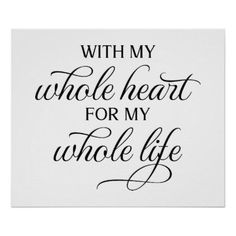 With My Whole Heart Wedding Sign | Zazzle.com
