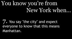 "Course. Then you say ""Im going to the city..."" pause ""The other city now Manhattan. I'm going to Brooklyn."""