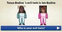 Who is your evil twin?