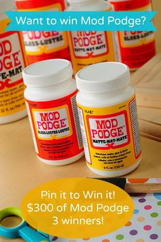 Want to win Mod Podge? Pin It to Win It! 300 bucks worth to 3 winners!!
