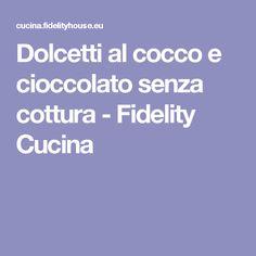 Dolcetti al cocco e cioccolato senza cottura - Fidelity Cucina