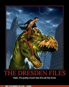 The Dresden Files is a modern version of Dinoriders?
