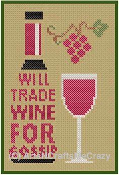 Will Trade Wine For Gossip Cross Stitch by ArtsNCraftsMeCrazy