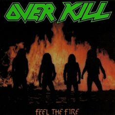 Overkill - Feel the Fire 1985 Full-length