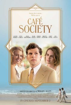 """Café Society (2016) tagline: """"Anyone who is anyone... will be seen at"""" directed by: Woody Allen starring: Jesse Eisenberg, Kristen Stewart, Blake Lively, Steve Carell"""