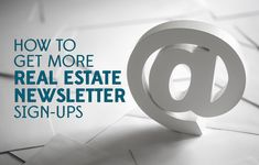 Learn how to get more subscribers for your real estate newsletter with these creative real estate marketing ideas. http://plcstr.com/1EdsZ7e #realestate #newsletter