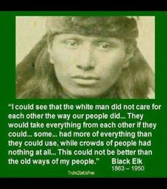 """i wonder why this is though...""""white"""" people were also indigenous at some point too...they used to have cultures that cared about the land..."""