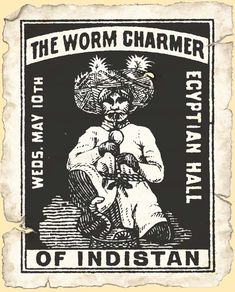 The Worm Charmer of Indistan