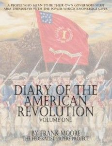 Diary of the American Revolution – Volume One Link to Volume Two