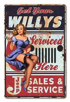 Garage Art Signs Jeep Willys Pin Up Girl by Steve McDonald Reproduction Sign Pin Up Girl Vintage, Retro Pin Up, Vintage Pins, Vintage Jeep, Retro Vintage, Jeep Willys, Pin Up Girls, Steve Mcdonald, Roman Photo
