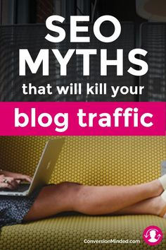 11 SEO Myths That Will Kill Your Blog Traffic   If you want to grow your blog…