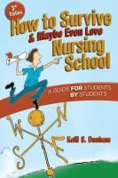 How to Survive & Maybe Even Love Nursing School by Kelli S. Dunham #study #tips