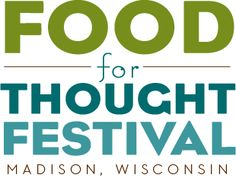 Saturday, September 20 ,2014 | Capitol Square | The Food for Thought Festival is a fun, festive forum that explores and celebrates our many opportunities to eat more pleasurably, healthfully and sustainably. Click through for details!