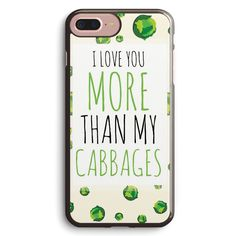 I Love You More Than My Cabbages Apple iPhone 7 Plus Case Cover ISVE565