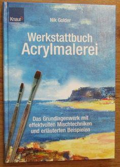 Werkstattbuch Acrylmalerei * Das Grundlagenwerk * Nik Golder Knaur 2003