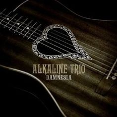 Alkaline Trio - Damnesia - Alkaline Trio always were good acoustic.