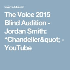 The Voice audition: Jordan Smith Covers Sia\'s \'Chandelier\' in a ...