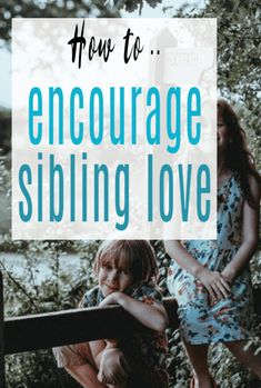 How to encourage sibling love, reduce sibling jealousy and sibling fighting and encourage sibling bonding with these simple and positive parenting tips t help brothers and sisters get along better Sibling Relationships, Baby On A Budget, Family Budget, Love Languages For Kids, Bond Quotes, Sibling Fighting, Life Run, Sibling Rivalry