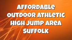 Affordable Outdoor Athletic High Jump Area Suffolk
