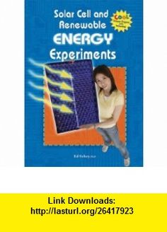Solar Cell and Renewable Energy Experiments (Cool Science Projects With Technology) (9780766033054) Ed Sobey , ISBN-10: 0766033058  , ISBN-13: 978-0766033054 ,  , tutorials , pdf , ebook , torrent , downloads , rapidshare , filesonic , hotfile , megaupload , fileserve