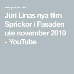 Jüri Linas nya film Sprickor i Fasaden ute november 2019 - YouTube November 2019, Film, Youtube, Historia, Movie, Film Stock, Movies, Films, Youtubers