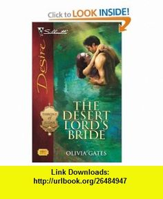The Desert Lords Bride (Silhouette Desire) (9780373768844) Olivia Gates , ISBN-10: 0373768842  , ISBN-13: 978-0373768844 ,  , tutorials , pdf , ebook , torrent , downloads , rapidshare , filesonic , hotfile , megaupload , fileserve