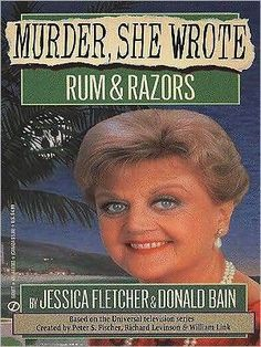 Rum and Razors (Murder, She Wrote, #3) by Jessica Fletcher.