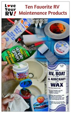 Ten Favorite RV Maintenance Products from the Love Your RV! blog - http://www.loveyourrv.com/my-10-favorite-rv-maintenance-products/ #RVing #RVtips