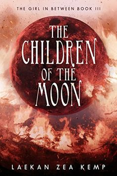 The Children of the Moon (The Girl In Betwe... - Kindle