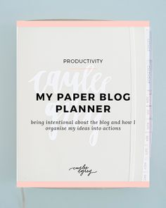 My paper blog planner - being intentional about the blog and how I organise my ideas into actions