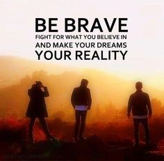 """Be brave, fight for what you believe in and make your dreams your reality."" - Jared Leto"