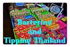 Bartering in Thailand is just one novelty that the country has to offer, better learn how before venturing forth!