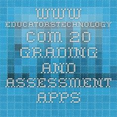 www.educatorstechnology.com 20 Grading and Assessment Tools and Apps for Teachers