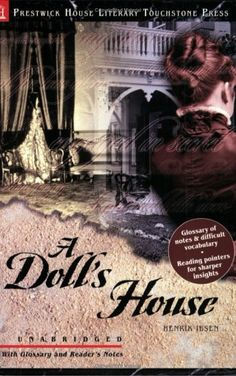 A Doll's House by Henrik Ibsen: I went through an extensive Russian lit phase in my junior & senior yrs in high school. Couldn't get enough of it!