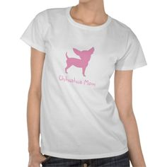 zazzle7, zazzle7, zazzle7, Chihuahua Mom Tee Shirts