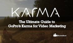 The Ultimate Guide to GoPro's Karma for Video Marketing Video Advertising, Marketing And Advertising, Gopro Drone, Gopro Video, Industry Research, Seo News, New Market, News Blog, Karma