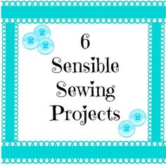 6 Sensible Sewing Projects-2