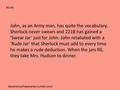 Sherlock Head Canon. This one made me laugh. I bet Sherlock's fills up faster.